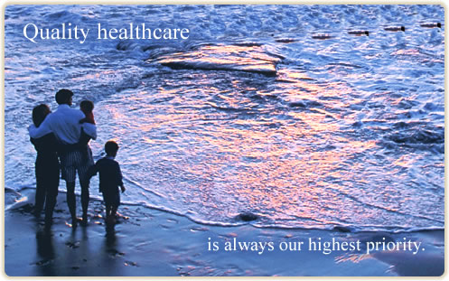 Quality Healthcare is always out highest priority.